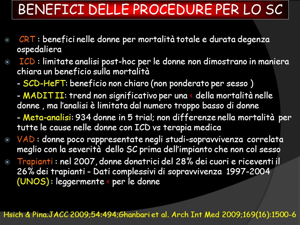BENEFICI DELLE PROCEDURE PER LO SC CRT : benefici nelle donne per mortalità totale e durata degenza ospedaliera ICD : limitate analisi post-hoc per le