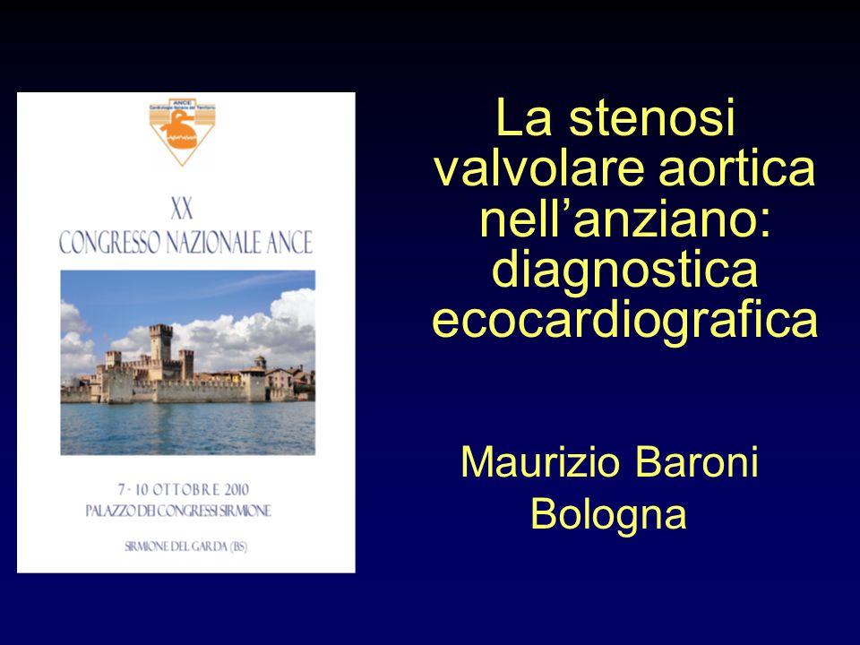 La stenosi valvolare aortica nellanziano: diagnostica ecocardiografica Maurizio Baroni Bologna