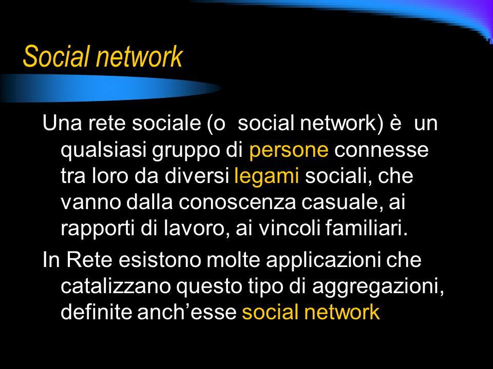 Social network Una rete sociale (o social network) è un qualsiasi gruppo di persone connesse tra loro da diversi legami sociali, che vanno dalla conoscenza casuale, ai rapporti di lavoro, ai vincoli familiari.