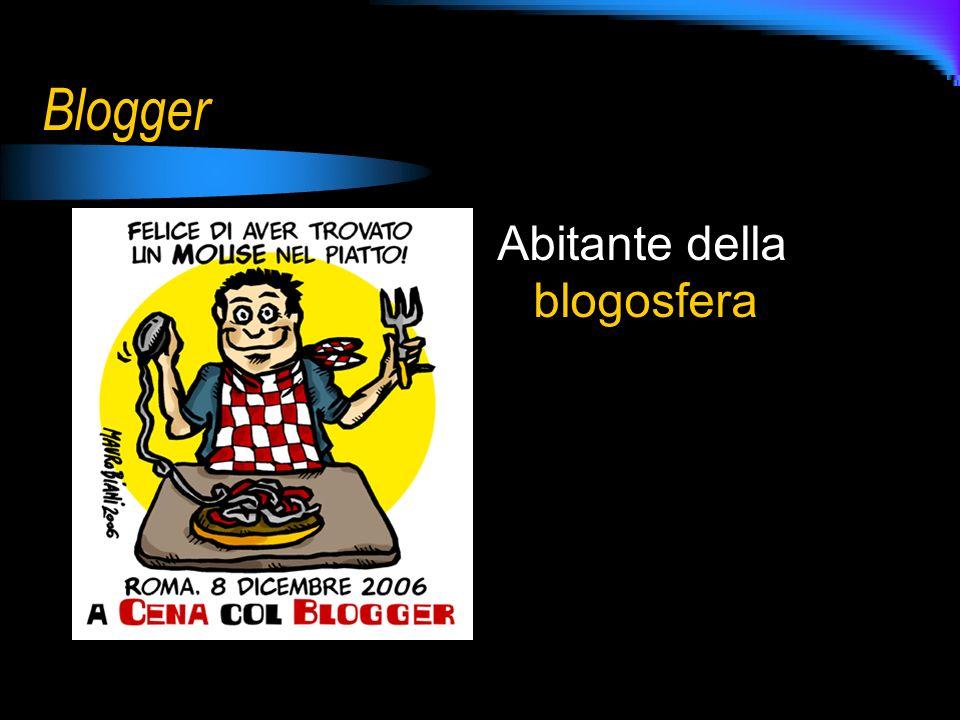 Blogger Abitante della blogosfera