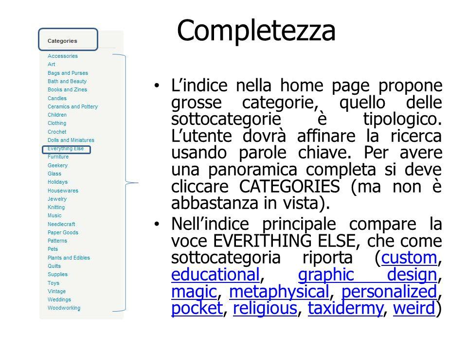 Completezza Lindice nella home page propone grosse categorie, quello delle sottocategorie è tipologico. Lutente dovrà affinare la ricerca usando parol