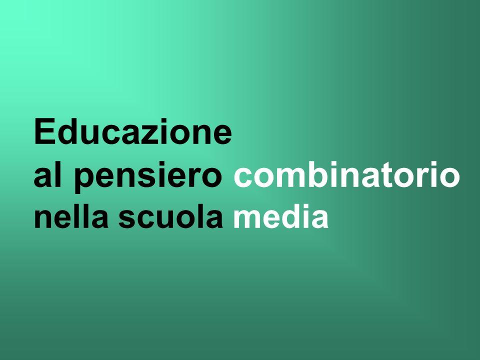 Educazione al pensiero combinatorio nella scuola media
