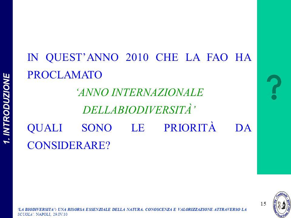 IN QUESTANNO 2010 CHE LA FAO HA PROCLAMATO ANNO INTERNAZIONALE DELLABIODIVERSITÀ QUALI SONO LE PRIORITÀ DA CONSIDERARE.
