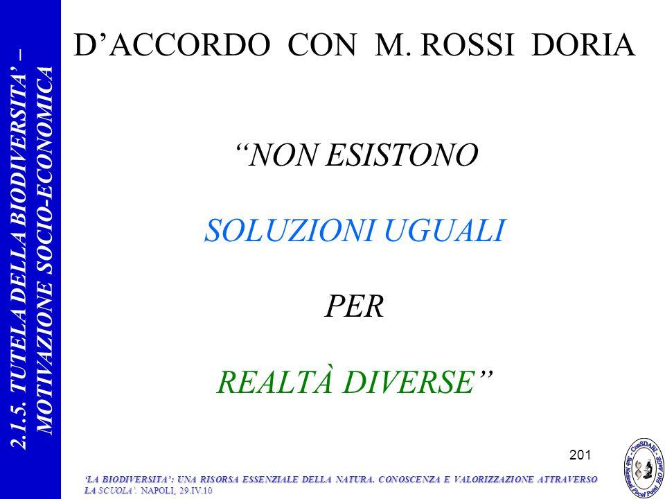 DACCORDO CON M.ROSSI DORIA NON ESISTONO SOLUZIONI UGUALI PER REALTÀ DIVERSE 2.1.5.
