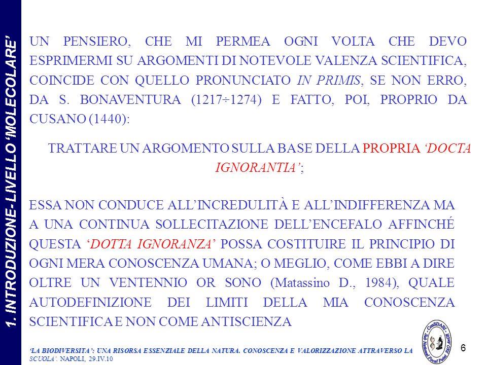 NEL TEMPO E NELLO SPAZIO GRAZIE A QUESTE PROPRIETÀ È CAPACE: DI COMUNICARE CON ALTRE BIOMOLECOLE DI MODIFICARSI MOMENTANEAMENTE REVERSIBILMENTE CON ALTRE PROTEINE 107 1.