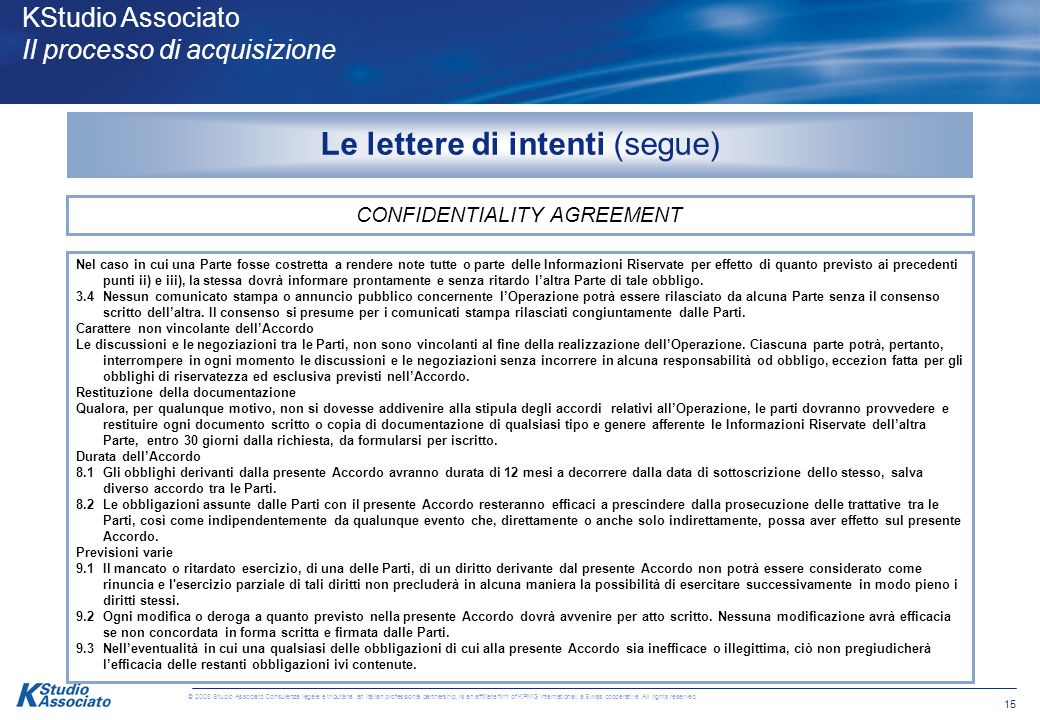 14 © 2008 Studio Associato Consulenza legale e tributaria, an Italian professional partnership, is an affiliate firm of KPMG International, a Swiss cooperative.