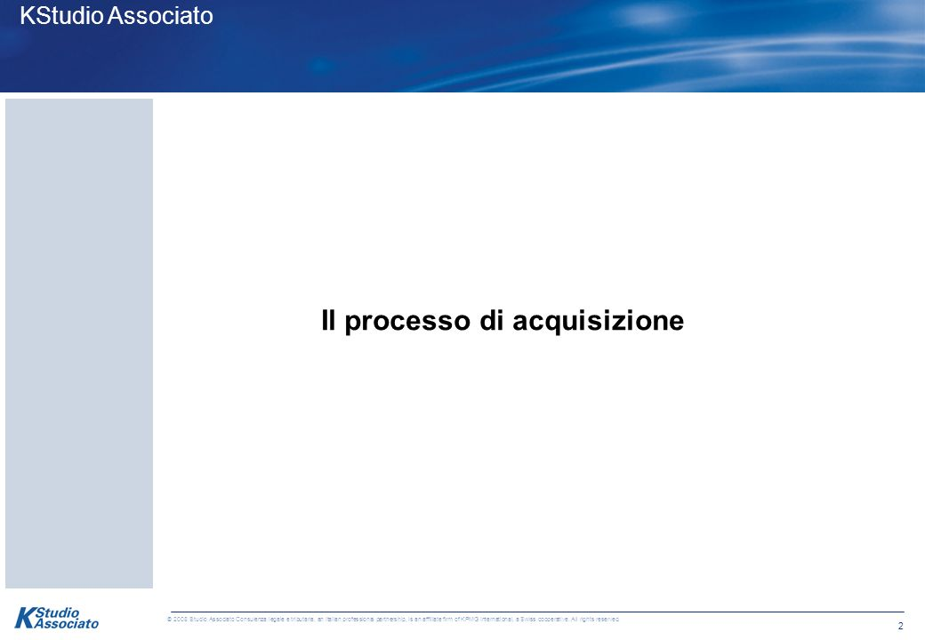 1 © 2008 Studio Associato Consulenza legale e tributaria, an Italian professional partnership, is an affiliate firm of KPMG International, a Swiss cooperative.