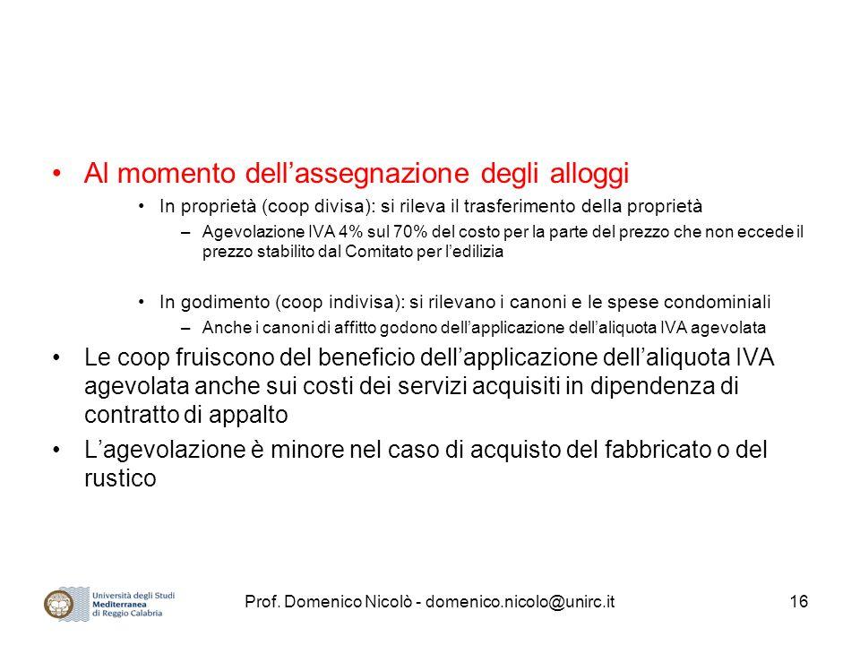 Prof. Domenico Nicolò - domenico.nicolo@unirc.it16 Al momento dellassegnazione degli alloggi In proprietà (coop divisa): si rileva il trasferimento de