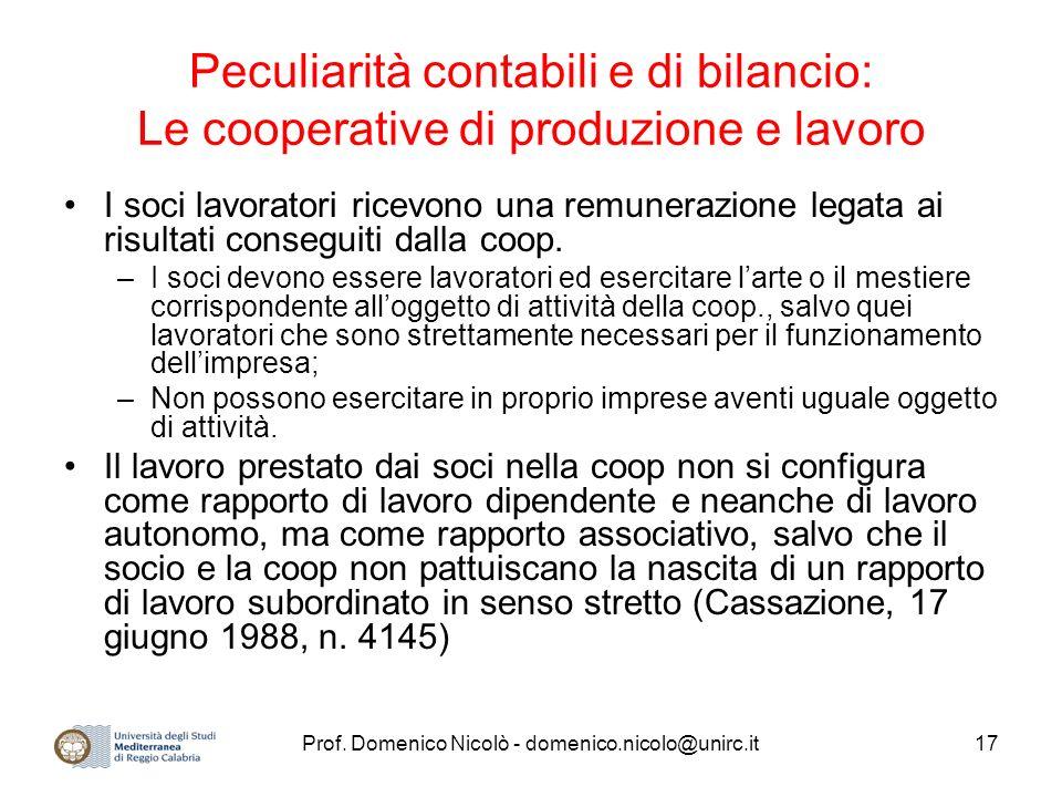 Prof. Domenico Nicolò - domenico.nicolo@unirc.it17 Peculiarità contabili e di bilancio: Le cooperative di produzione e lavoro I soci lavoratori ricevo