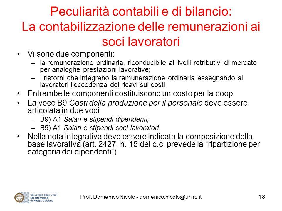 Prof. Domenico Nicolò - domenico.nicolo@unirc.it18 Peculiarità contabili e di bilancio: La contabilizzazione delle remunerazioni ai soci lavoratori Vi
