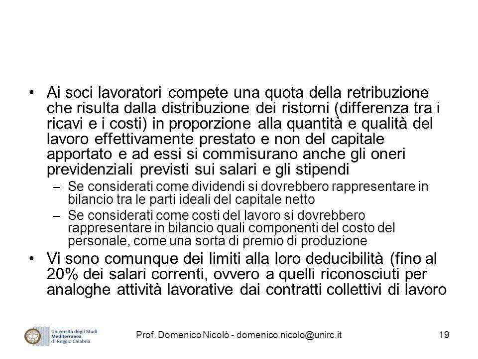Prof. Domenico Nicolò - domenico.nicolo@unirc.it19 Ai soci lavoratori compete una quota della retribuzione che risulta dalla distribuzione dei ristorn
