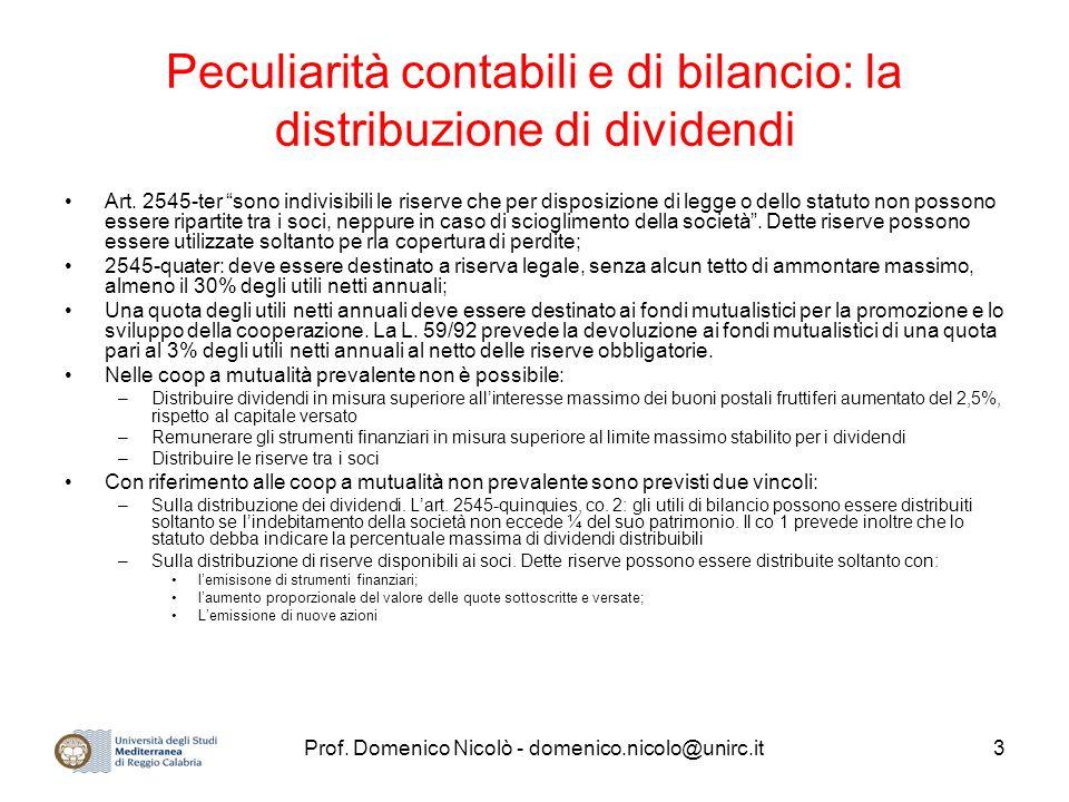 Prof. Domenico Nicolò - domenico.nicolo@unirc.it3 Peculiarità contabili e di bilancio: la distribuzione di dividendi Art. 2545-ter sono indivisibili l