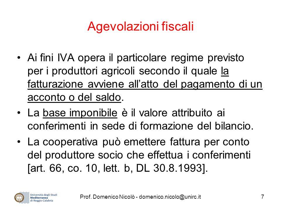 Prof. Domenico Nicolò - domenico.nicolo@unirc.it7 Agevolazioni fiscali Ai fini IVA opera il particolare regime previsto per i produttori agricoli seco