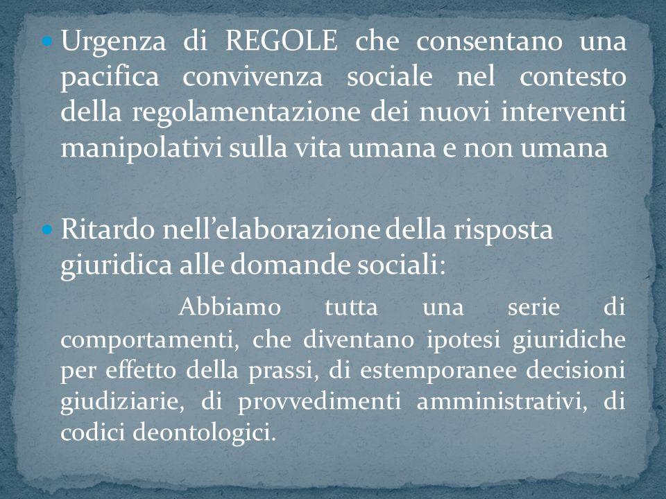 Urgenza di REGOLE che consentano una pacifica convivenza sociale nel contesto della regolamentazione dei nuovi interventi manipolativi sulla vita uman