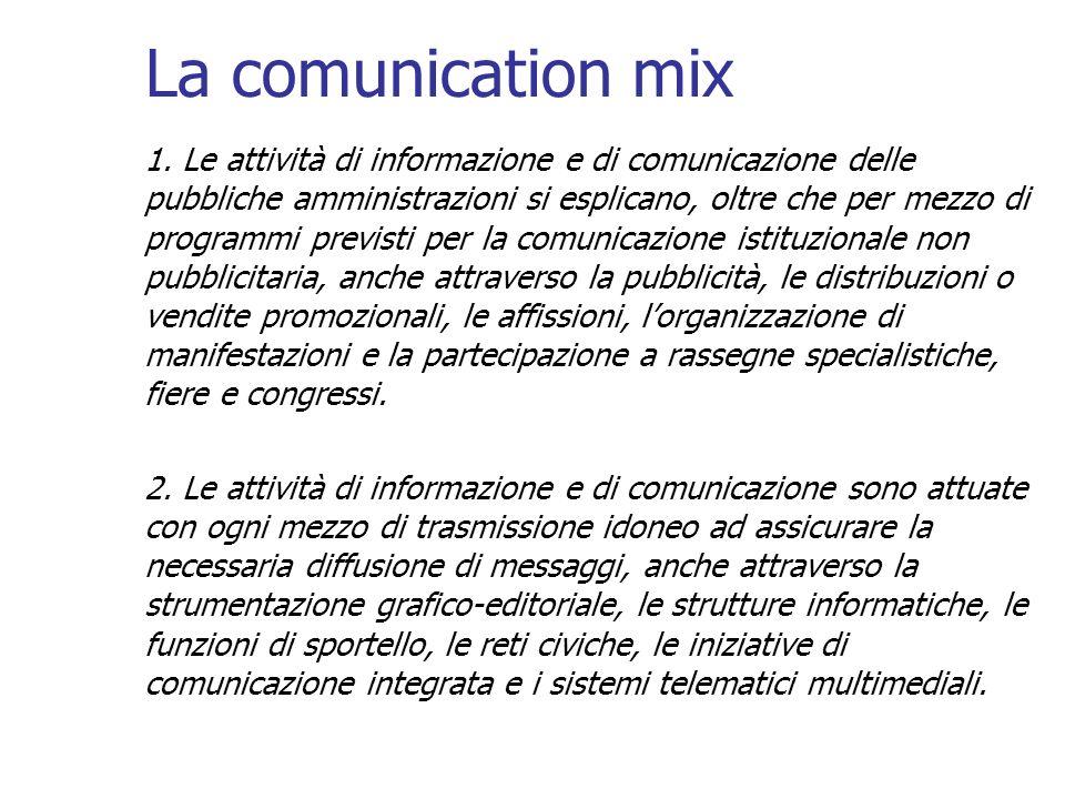 La comunication mix 1. Le attività di informazione e di comunicazione delle pubbliche amministrazioni si esplicano, oltre che per mezzo di programmi p