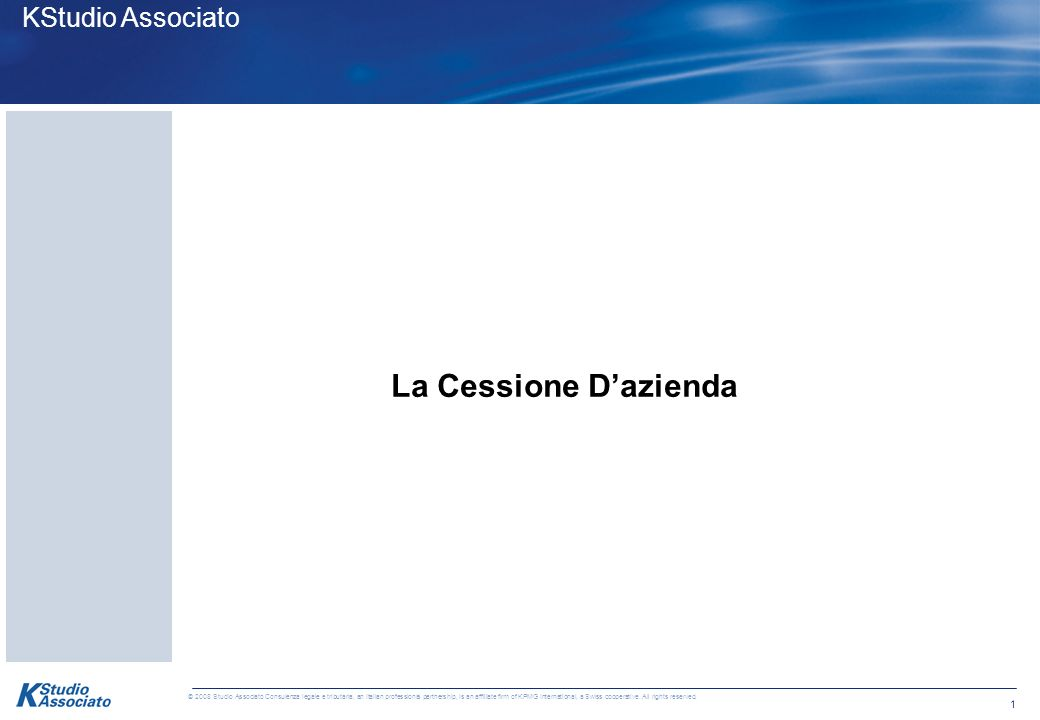 11 © 2008 Studio Associato Consulenza legale e tributaria, an Italian professional partnership, is an affiliate firm of KPMG International, a Swiss cooperative.