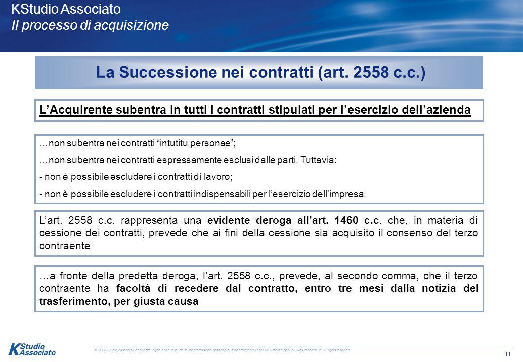 10 © 2008 Studio Associato Consulenza legale e tributaria, an Italian professional partnership, is an affiliate firm of KPMG International, a Swiss co