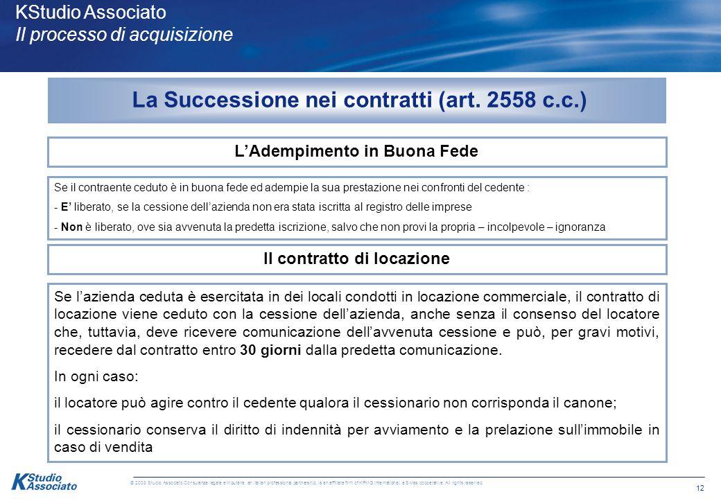 11 © 2008 Studio Associato Consulenza legale e tributaria, an Italian professional partnership, is an affiliate firm of KPMG International, a Swiss co