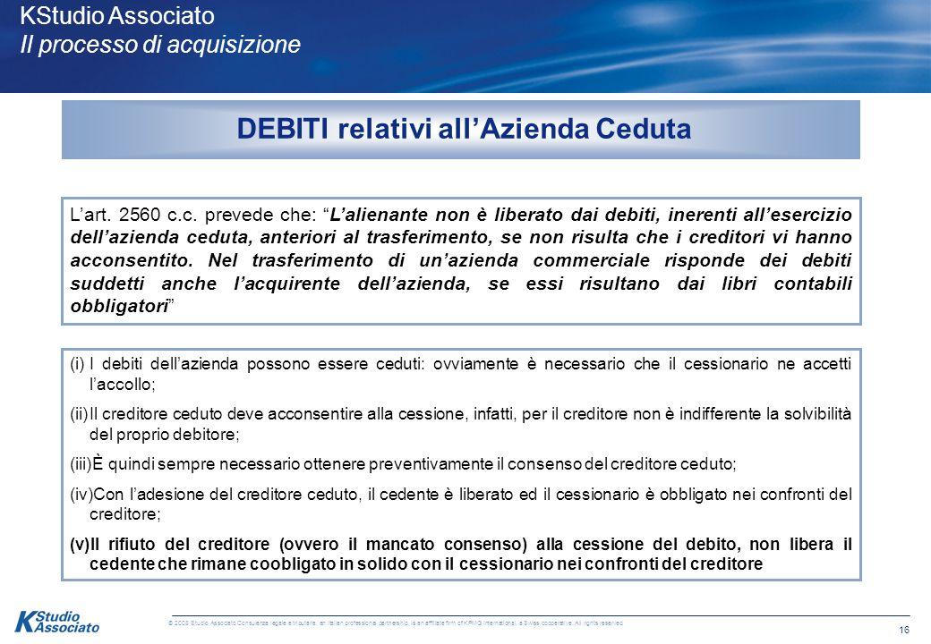 15 © 2008 Studio Associato Consulenza legale e tributaria, an Italian professional partnership, is an affiliate firm of KPMG International, a Swiss co