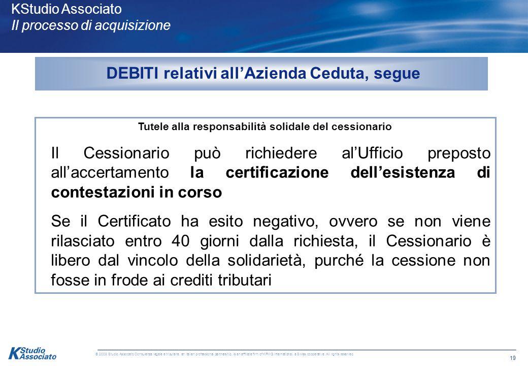 18 © 2008 Studio Associato Consulenza legale e tributaria, an Italian professional partnership, is an affiliate firm of KPMG International, a Swiss co