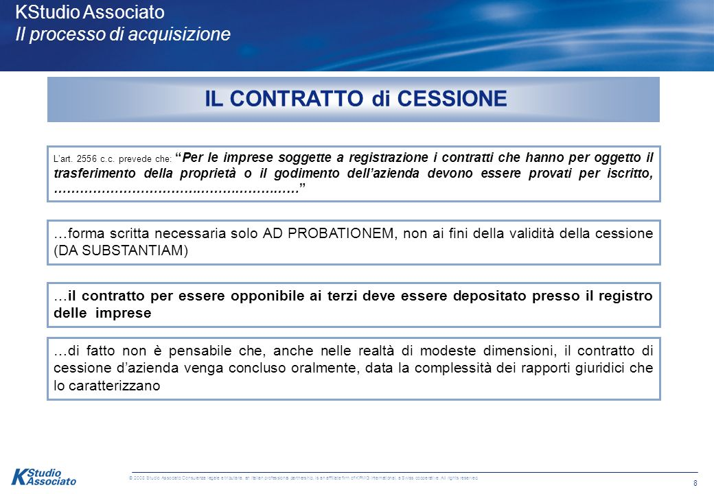 8 © 2008 Studio Associato Consulenza legale e tributaria, an Italian professional partnership, is an affiliate firm of KPMG International, a Swiss cooperative.