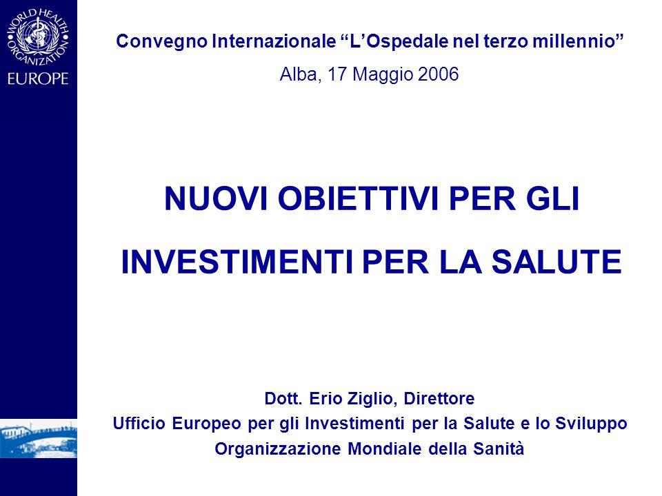 Dott. Erio Ziglio, Direttore Ufficio Europeo per gli Investimenti per la Salute e lo Sviluppo Organizzazione Mondiale della Sanità Convegno Internazio