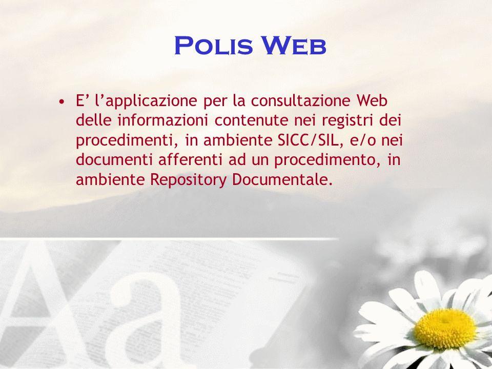 Polis Web E lapplicazione per la consultazione Web delle informazioni contenute nei registri dei procedimenti, in ambiente SICC/SIL, e/o nei documenti
