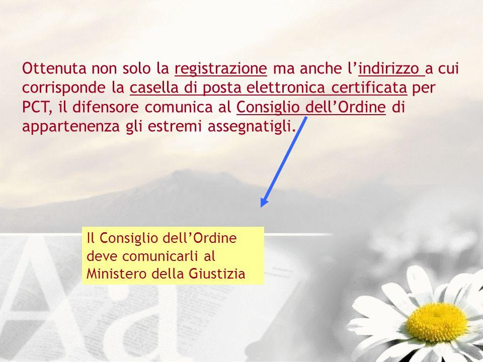 Ottenuta non solo la registrazione ma anche lindirizzo a cui corrisponde la casella di posta elettronica certificata per PCT, il difensore comunica al