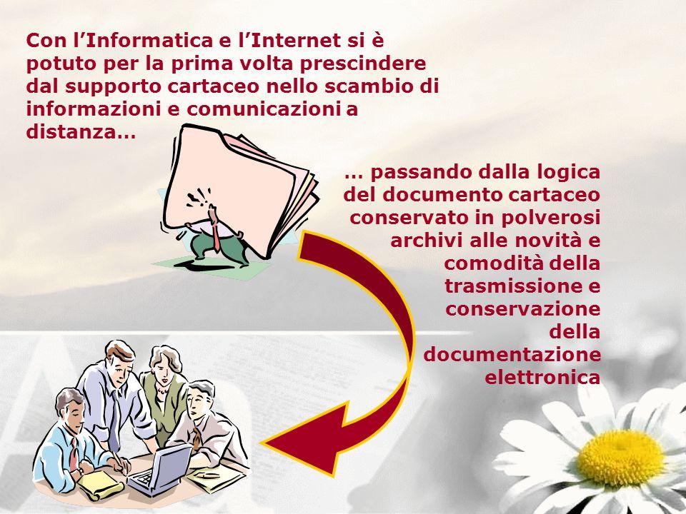 … passando dalla logica del documento cartaceo conservato in polverosi archivi alle novità e comodità della trasmissione e conservazione della documen