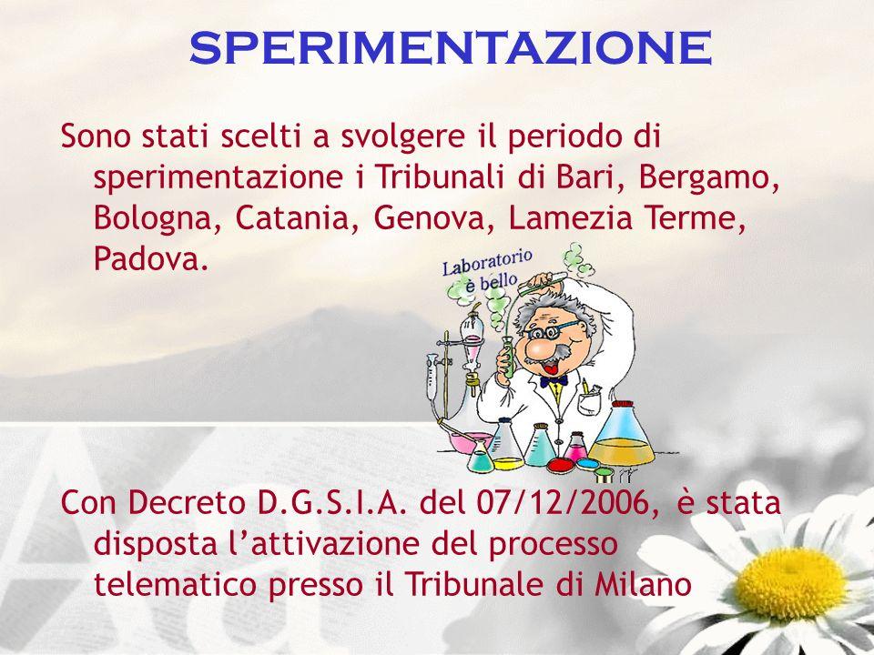 SPERIMENTAZIONE Sono stati scelti a svolgere il periodo di sperimentazione i Tribunali di Bari, Bergamo, Bologna, Catania, Genova, Lamezia Terme, Pado