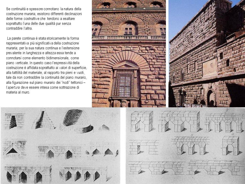 Se continuità e spessore connotano la natura della costruzione muraria, esistono differenti declinazioni delle forme costruttive che tendono a esaltar