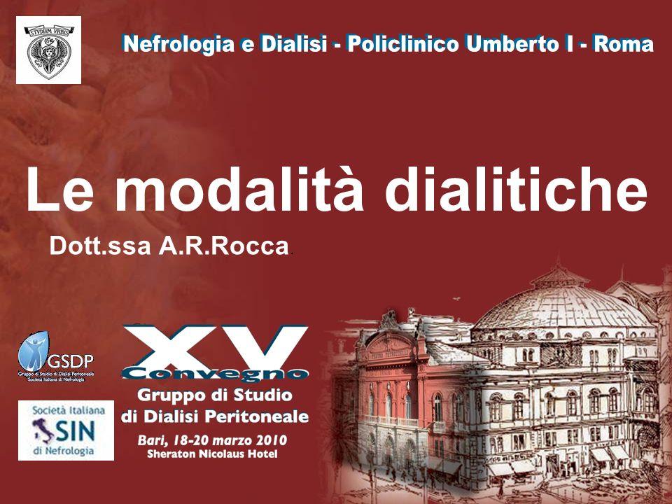 Dott.ssa A.R.Rocca. Le modalità dialitiche
