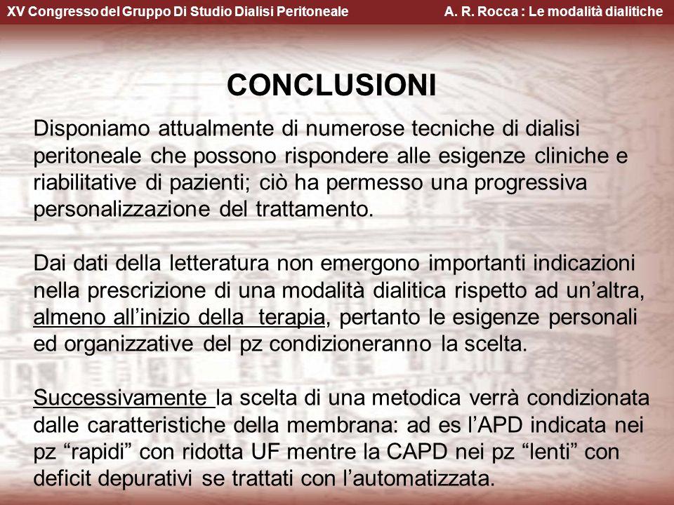 XV Congresso del Gruppo Di Studio Dialisi Peritoneale A. R. Rocca : Le modalità dialitiche Disponiamo attualmente di numerose tecniche di dialisi peri
