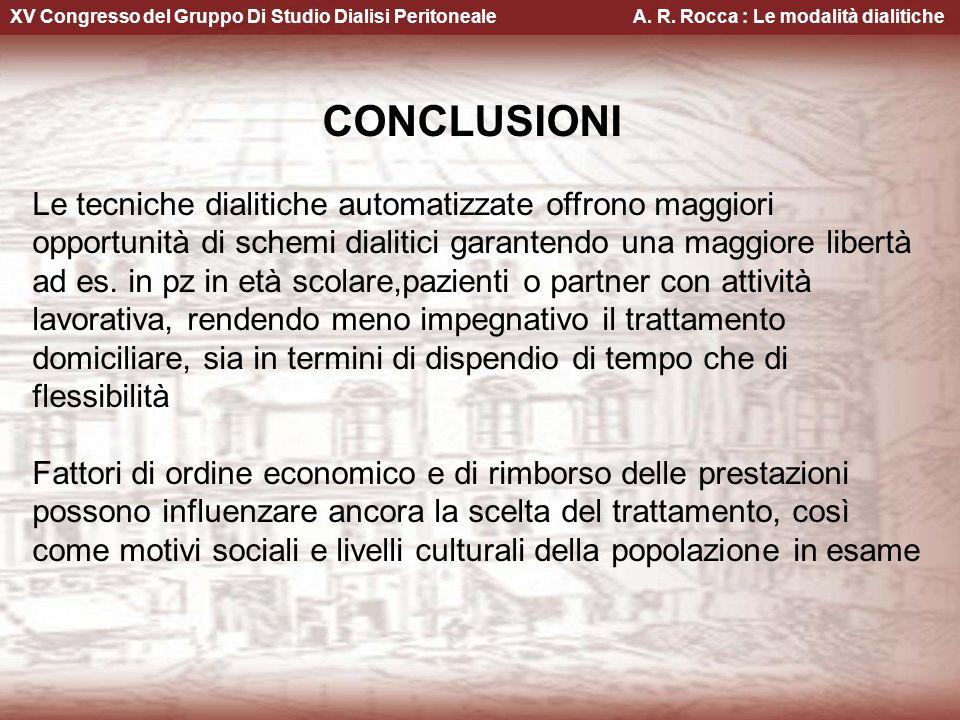 XV Congresso del Gruppo Di Studio Dialisi Peritoneale A. R. Rocca : Le modalità dialitiche Le tecniche dialitiche automatizzate offrono maggiori oppor