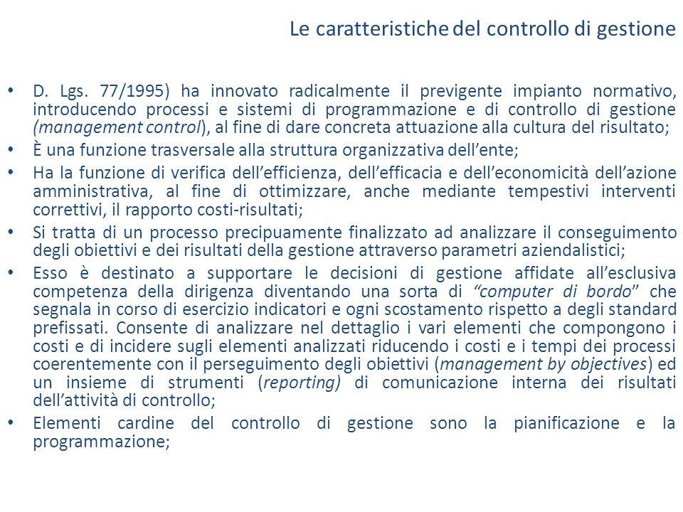 D. Lgs. 77/1995) ha innovato radicalmente il previgente impianto normativo, introducendo processi e sistemi di programmazione e di controllo di gestio