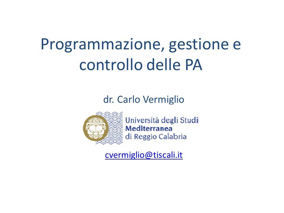 Programmazione, gestione e controllo delle PA dr. Carlo Vermiglio cvermiglio@tiscali.it