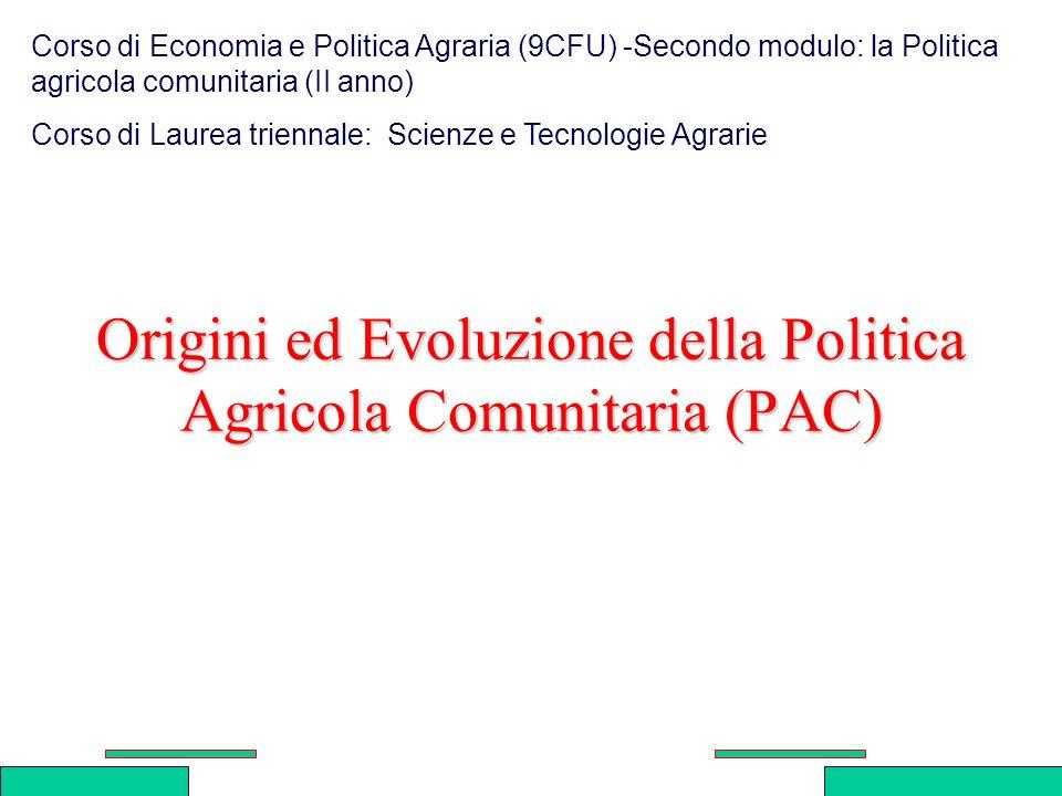 PAUE 0506 VI / 1 Origini ed Evoluzione della Politica Agricola Comunitaria (PAC) Corso di Economia e Politica Agraria (9CFU) -Secondo modulo: la Polit