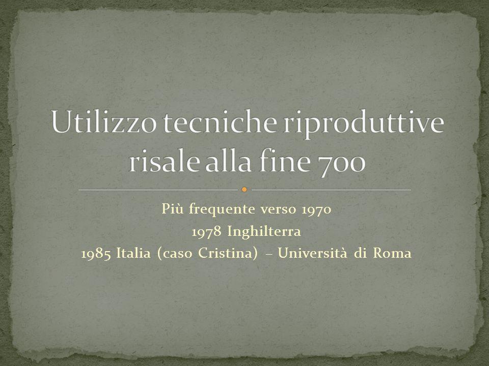 Più frequente verso 1970 1978 Inghilterra 1985 Italia (caso Cristina) – Università di Roma