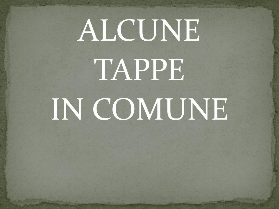 ALCUNE TAPPE IN COMUNE