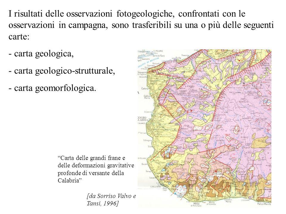I risultati delle osservazioni fotogeologiche, confrontati con le osservazioni in campagna, sono trasferibili su una o più delle seguenti carte: - car