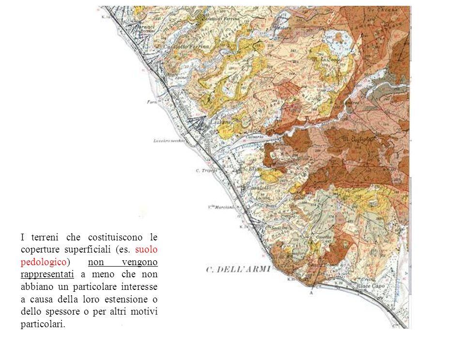 I terreni che costituiscono le coperture superficiali (es. suolo pedologico) non vengono rappresentati a meno che non abbiano un particolare interesse