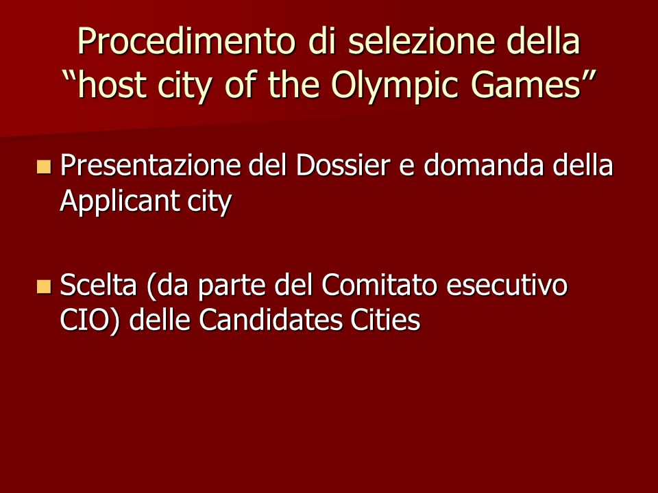 Procedimento di selezione della host city of the Olympic Games Presentazione del Dossier e domanda della Applicant city Presentazione del Dossier e do