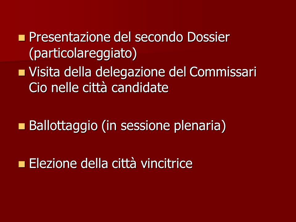 Presentazione del secondo Dossier (particolareggiato) Presentazione del secondo Dossier (particolareggiato) Visita della delegazione del Commissari Ci