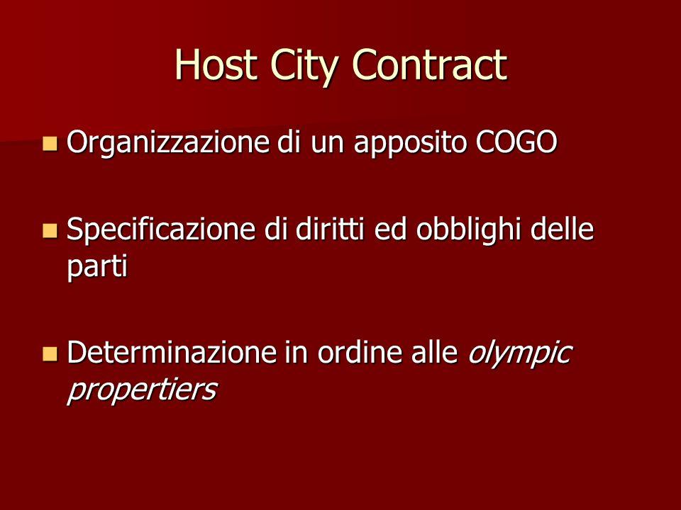 Host City Contract Organizzazione di un apposito COGO Organizzazione di un apposito COGO Specificazione di diritti ed obblighi delle parti Specificazi
