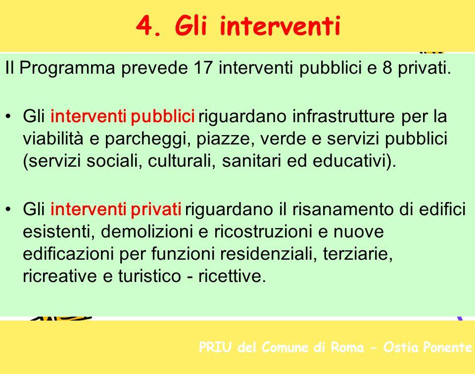 Il Programma prevede 17 interventi pubblici e 8 privati. Gli interventi pubblici riguardano infrastrutture per la viabilità e parcheggi, piazze, verde