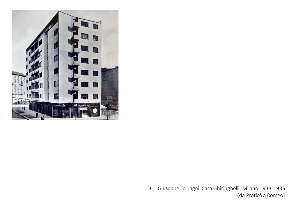 3. Giuseppe Terragni. Casa Ghiringhelli. Milano 1933-1935 (da Praticò a Romeo)