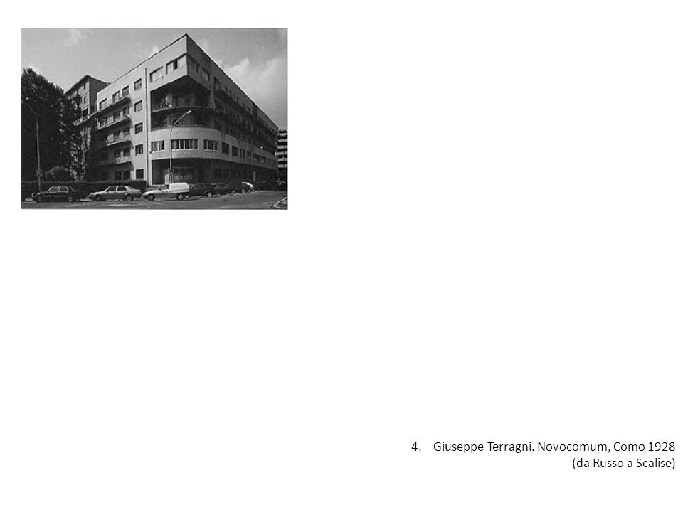 4. Giuseppe Terragni. Novocomum, Como 1928 (da Russo a Scalise)