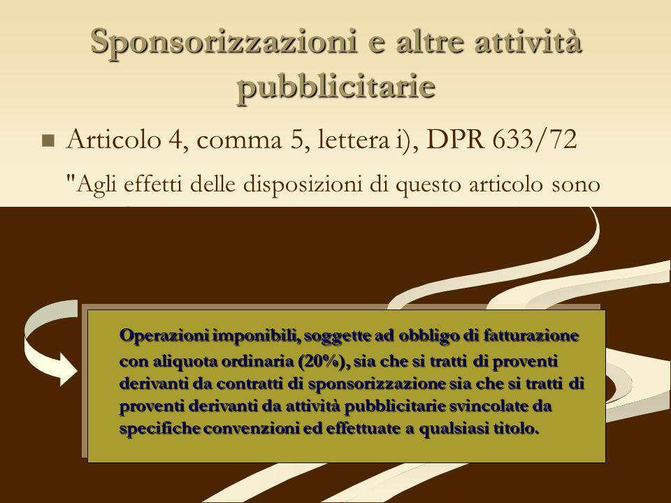 Sponsorizzazioni e altre attività pubblicitarie Articolo 4, comma 5, lettera i), DPR 633/72