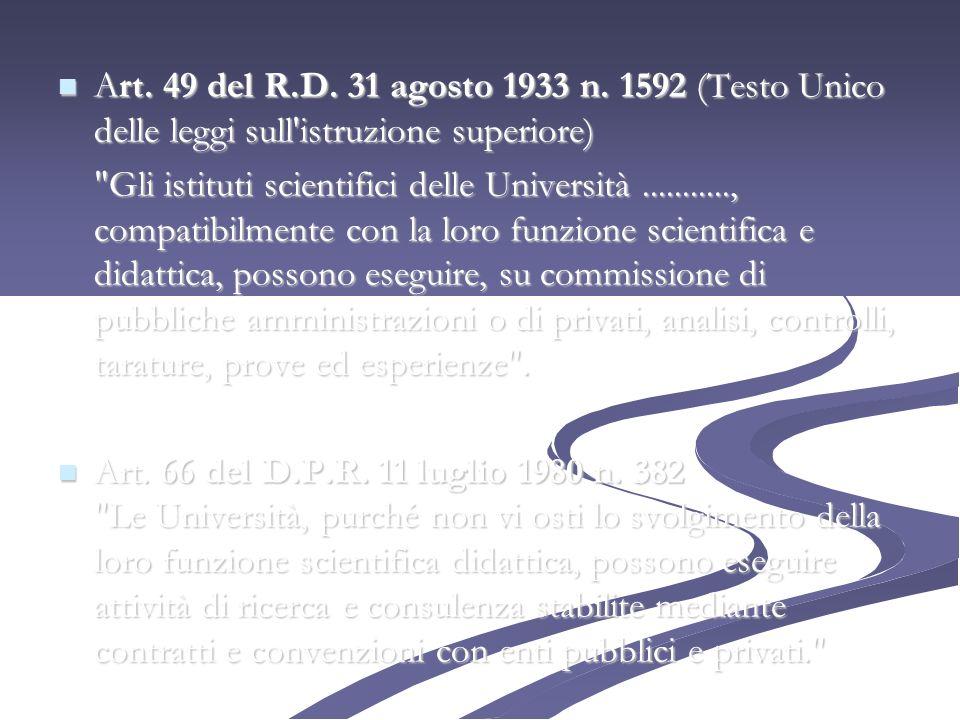Art. 49 del R.D. 31 agosto 1933 n. 1592 (Testo Unico delle leggi sull'istruzione superiore) Art. 49 del R.D. 31 agosto 1933 n. 1592 (Testo Unico delle