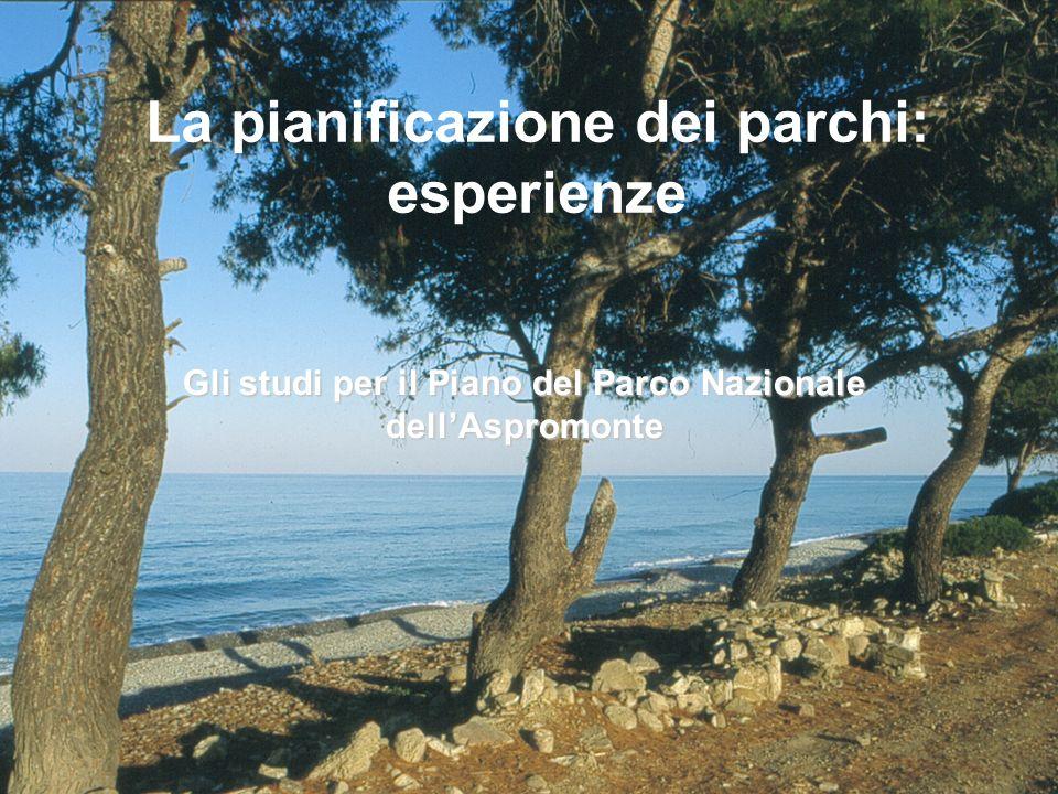 La pianificazione dei parchi: esperienze Gli studi per il Piano del Parco Nazionale dellAspromonte